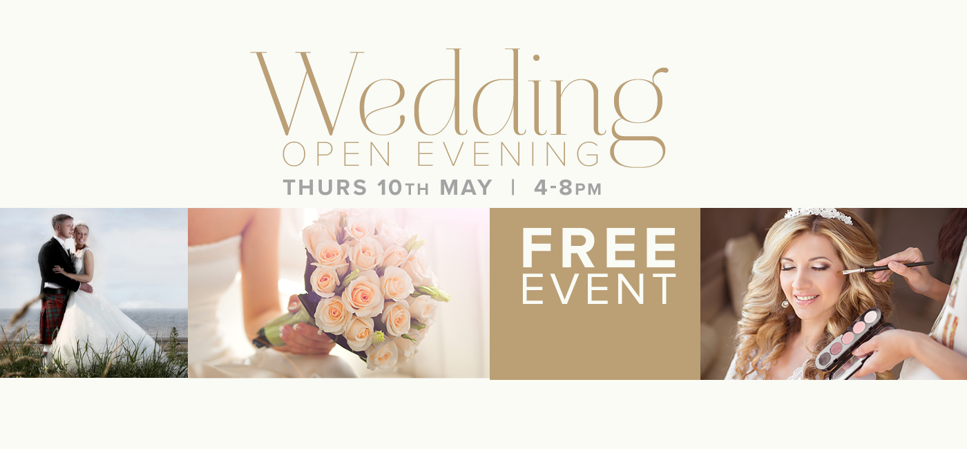 Wedding Open Evening, Thu 10th May